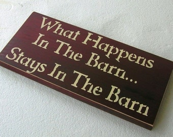 Funny Signs What Happens In The Barn Stays In The Barn  Wooden Sign You Pick Colors
