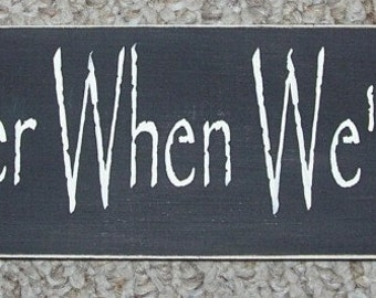Life Is Better When We're Together  Wood Sign Upc