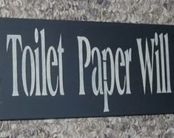 Changing The Toilet P Aper Funny Bathroom Sign You Pick Colors