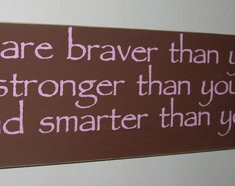 Winnie the Pooh Wood Sign You Are Braver Than You Believe ..... You Pick Colors  Inspirational Quote