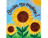 Nursery Decor, YOU Are My SUNSHINE, 3 Sunflowers, Original 8x10 Acrylic, Childs Room, Kid Art, Girls Decor