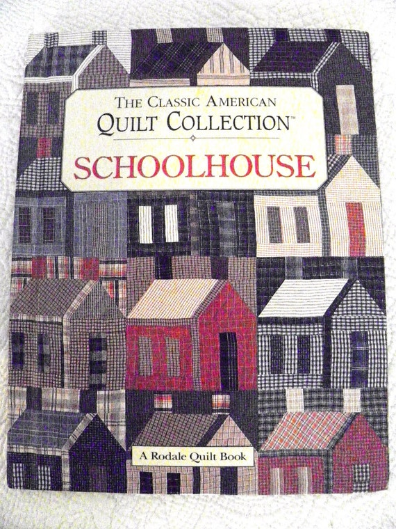 Schoolhouse,the Classic American Quilt Collection,Many Patterns and a Wonderful Resource