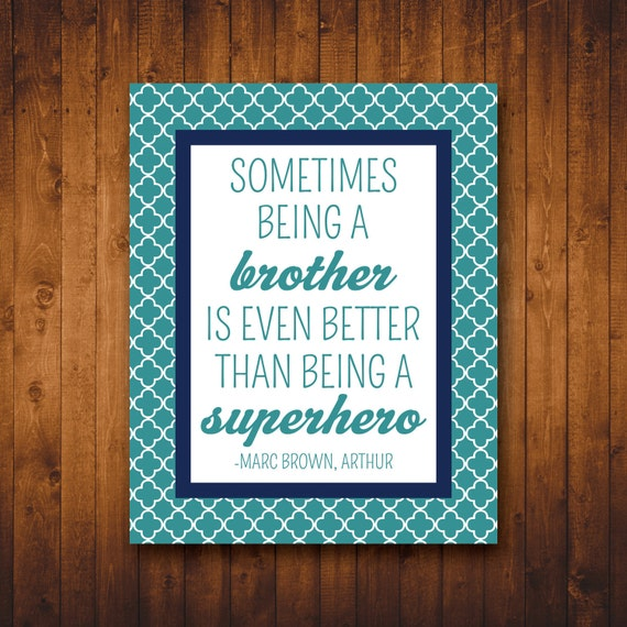 Brother Wall Art INSTANT DOWNLOAD -- Nursery Quotes (8x10 Printable) Sometimes being a brother is better than being a superhero.