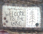 Primitive Rustic pillow Welcome To The Lake