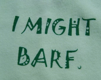I might barf funny onesie