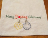 Merry Fcking Christmas tea towel - Hand stitched holiday hate