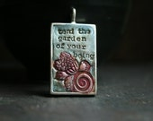 tend the garden of your being - simple truths pendant