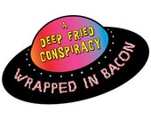 UFO CONSPIRACY Wrapped in Bacon vinyl car Bumper Sticker