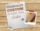 Frabhaus Custom Item for Erika