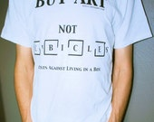 Buy Art Not Cubicles, t-shirt, men size S, M, L, XL, black, white, for him, for her, under 20
