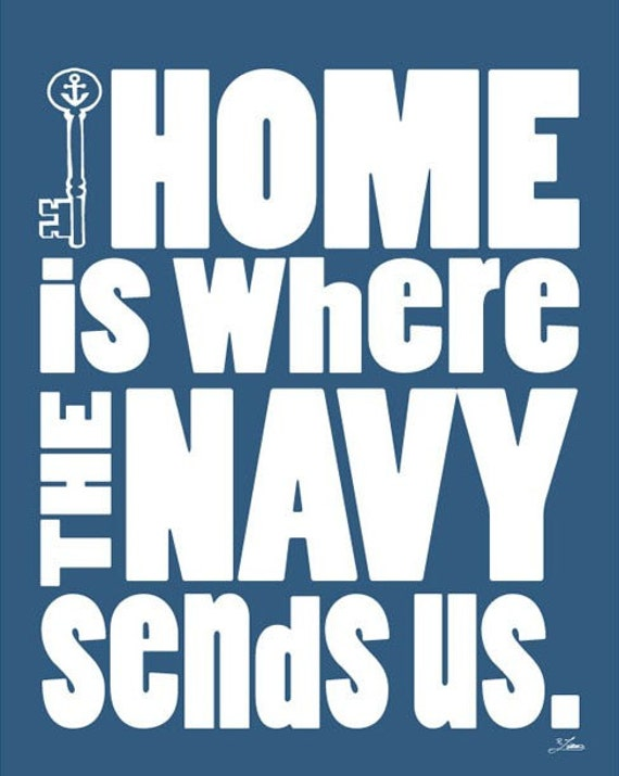 Home is Where the Navy Sends Us - 8x10 print