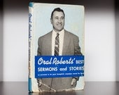 Antique 1956 HC DJ Book, Oral Roberts' Best Sermons and Stories, First Printing
