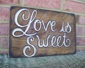 BARNWOOD LOVE IS SWEET RUSTIC SIGN