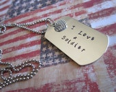 I Love a Soldier Hand Stamped Dog Tag Necklace