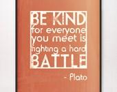 11x14 Be Kind Hard Battle Plato Art Print Blood Orange Red