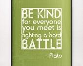 16x20 Be Kind Hard Battle Plato Art Print Avocado Green