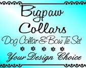 Custom Dog Collar and Bow Tie Set - Your Design Choice
