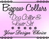 Custom Dog Collar and Flower Set - Your Design Choice