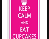 Print PosterKeep Calm and Eat Cupcakes On - 11x17 Poster Buy 1 Get 1 Free Sale Print Poster