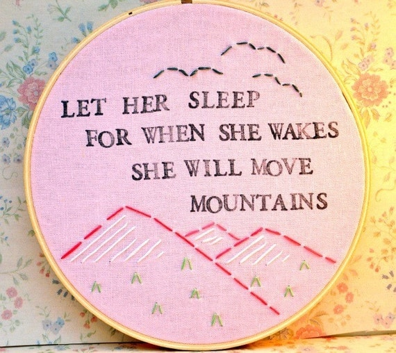 Let Her Sleep, For When She Wakes, She Will Move Mountains - Modern Baby Wall Art