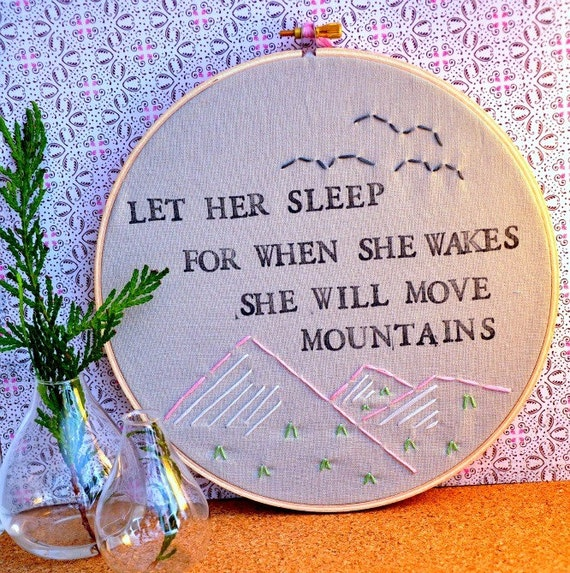 Let Her Sleep For When She Wakes She Will Move Mountains - Modern Baby Wall Art