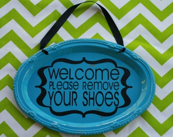Welcome Please Remove Your Shoes Sign  to Hang on Door or Entryway.  Turquoise and Black.  Choose Your Colors.  Home Decor.