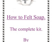 How to Felt Soaps, a complete guide booklet and full kit.