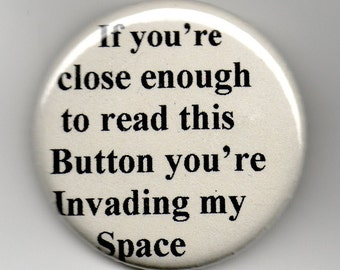 Space Invader  Humor   1.25 inch Button