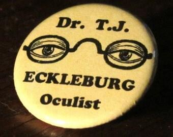 Dr. T.J. Eckleburg Great Gatsby   1.25 inch Pinback Button