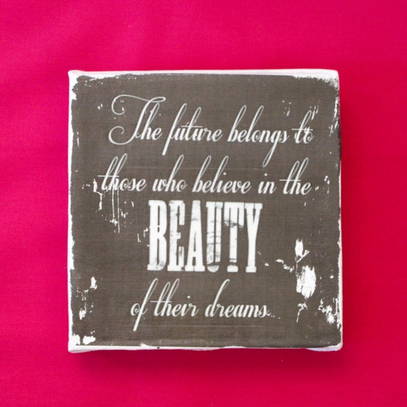 """Subway Art Wall Hanging Canvas 6"""" x 6"""" - Inspirational Art - Those who believe in the BEAUTY of their dreams..."""