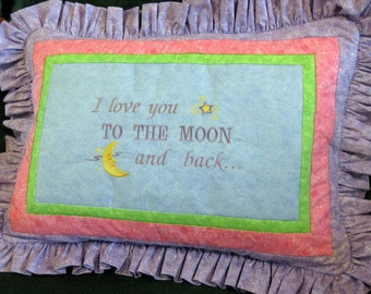 Quilted Pillow Sham  - Personalized with Custom Embroidery I Love You to the Moon and Back