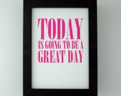 today is going to be a great day mini print - hot pink