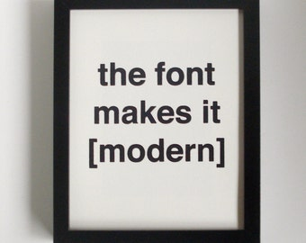 SALE the font makes it modern screen printed poster - black