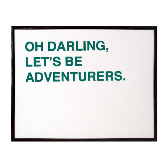 oh darling, let's be adventurers screenprinted poster - green