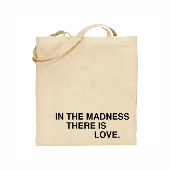 SALE in the madness, there is love tote bag - black text