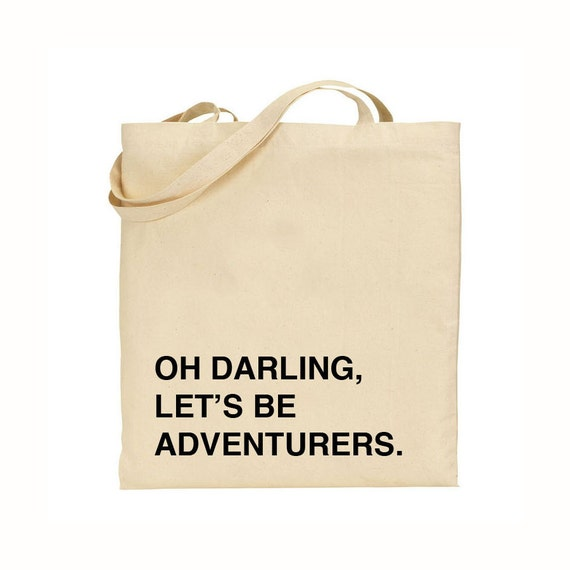 Oh Darling, Let's Be Adventurers Tote