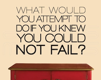 "Wall decals ""What would you attempt to do if you could not fail"" VINYL LETTERING QUOTE interior decor by Decals Murals (16x22)"