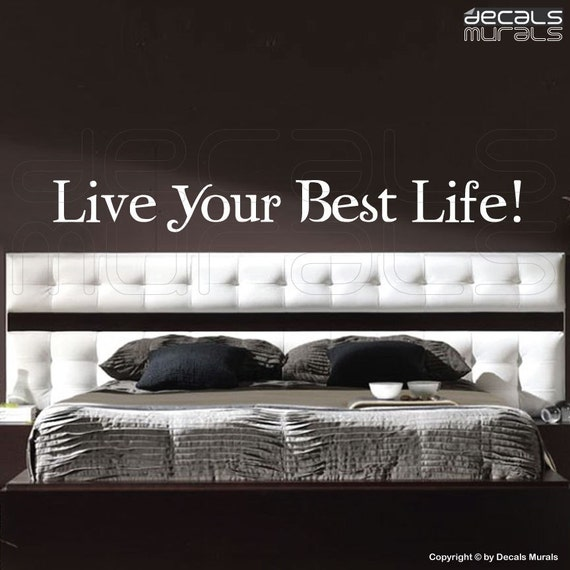 Wall decals - Live Your Best Life - Quote vinyl lettering stickers by Decals Murals (6x54)