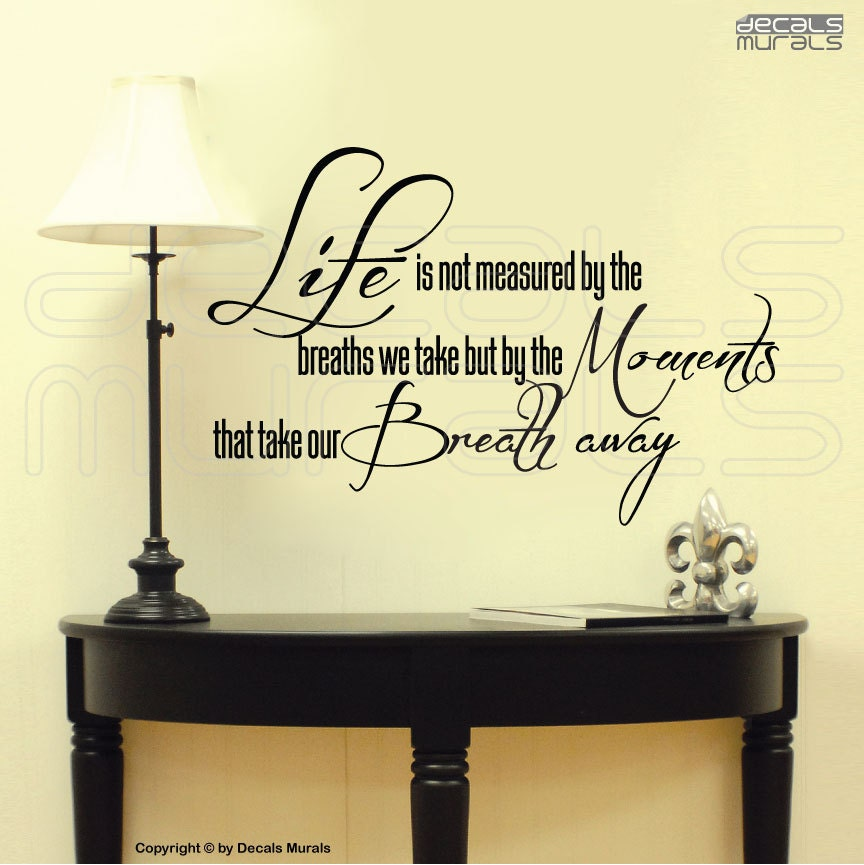 Life Is Not Measured By The Breaths Quote: Wall Decals Life Is Not Measured By The Breaths We
