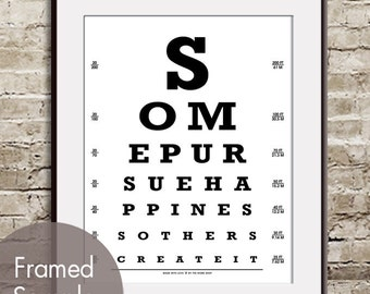 Some Pursue Happiness Others Create it (Eye Chart) ART Print (Featured in White and Black Letters) Buy 3 Get One Free