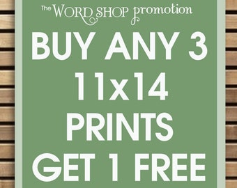 Buy Any 3-11x14 Prints and Get 1 - 11x14 Print Free (theWordShop Promotion)