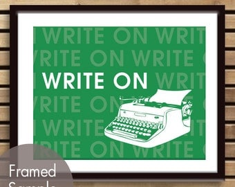 Write on, Vintage Typewriter - Art Print (Featured in Grass Green)  Writer Inspiration Quote / Buy 3 get one FREE