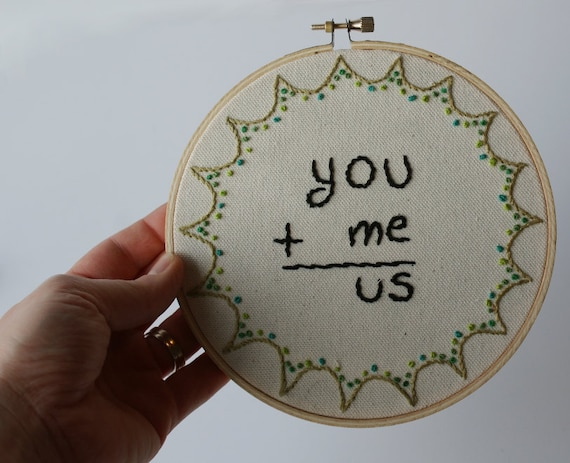 You Plus Me Equals Us - Romantic Cute Hand Embroidered Decor