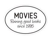movies ruin books bumper sticker