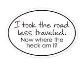 road less traveled bumper sticker
