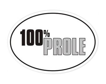 100 percent prole 1984 bumper sticker