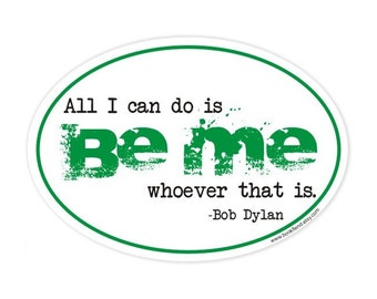 all I can do is be me Bob Dylan sticker