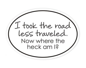 road less traveled bumper sticker