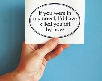 if you were in my novel bumper sticker