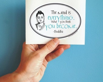 the mind is everything Buddha sticker